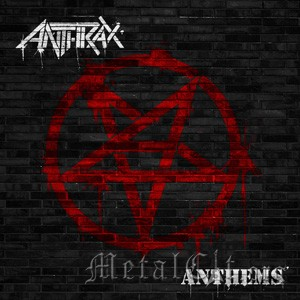"ANTHRAX - ""ANTHEMS"" (EP) - 2013 3/5"