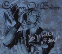 "CHILDREN OF BODOM - ""YOU'RE BETTER OFF DEAD"" (СИНГЛ) 5/5"