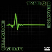 "TYPE O NEGATIVE ""LIVE IS KILLING ME"" (2003), 5/5"