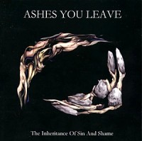 "ASHES YOU LEAVE ""THE INHERITANCE OF SIN AND SHAME"" (1999) 3/5"