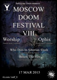 2015.05.17 - MOSCOW DOOM FESTIVAL. CHAPTER VIII